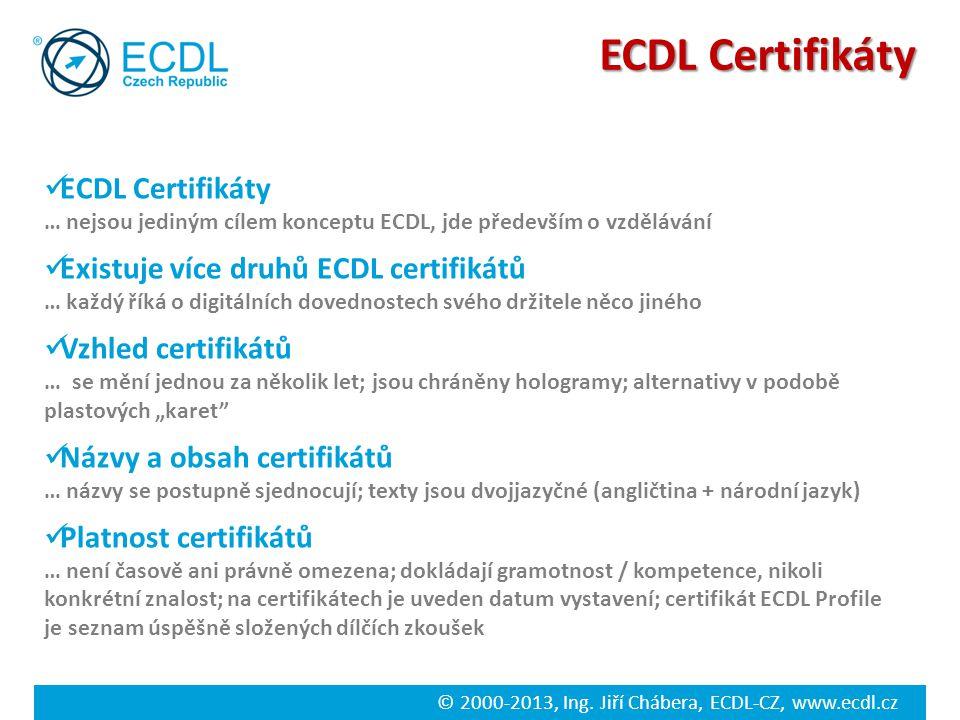 ECDL Certifikáty ECDL Certifikáty Existuje více druhů ECDL certifikátů