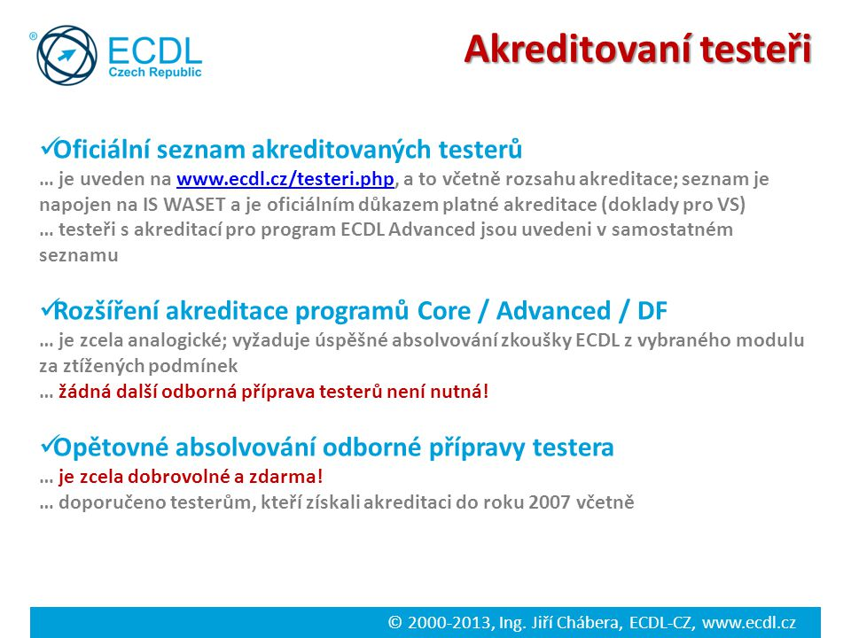 Akreditovaní testeři Oficiální seznam akreditovaných testerů