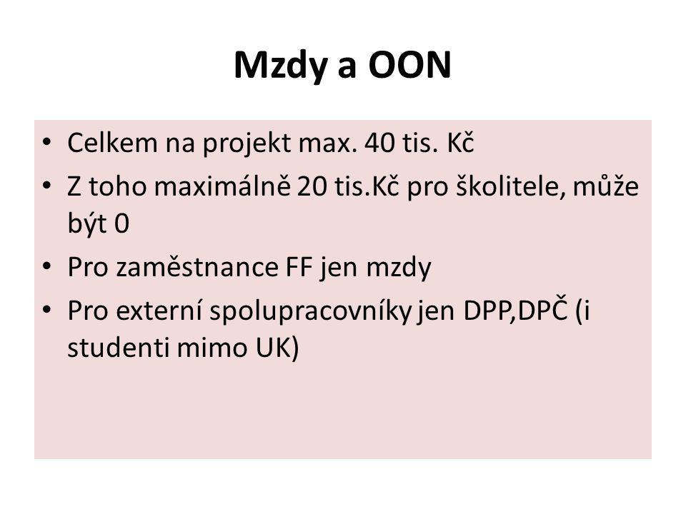 Mzdy a OON Celkem na projekt max. 40 tis. Kč