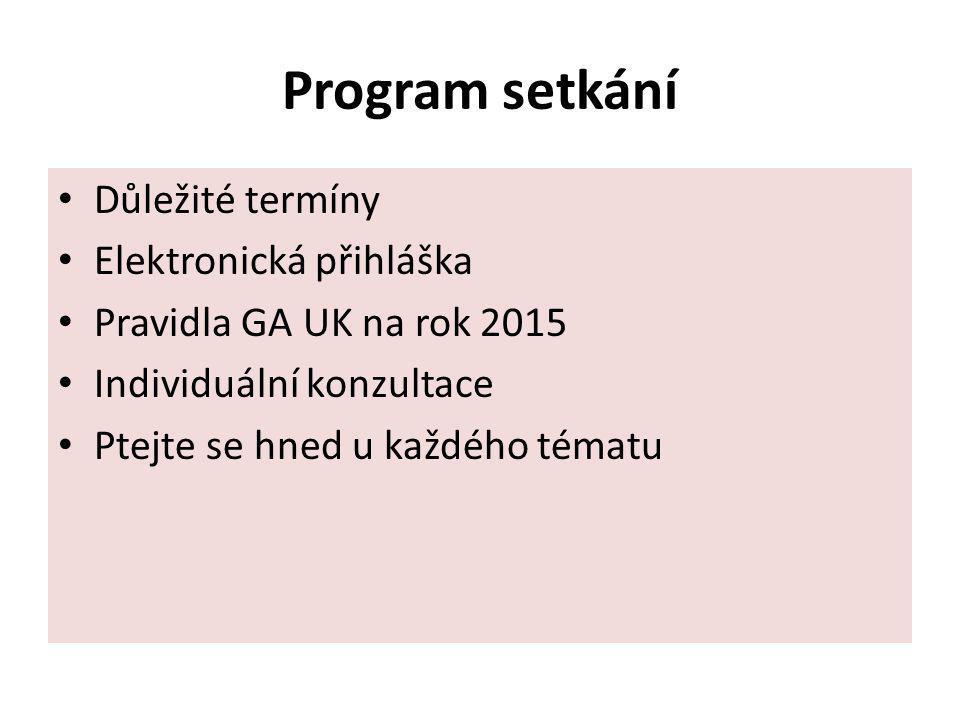 Program setkání Důležité termíny Elektronická přihláška