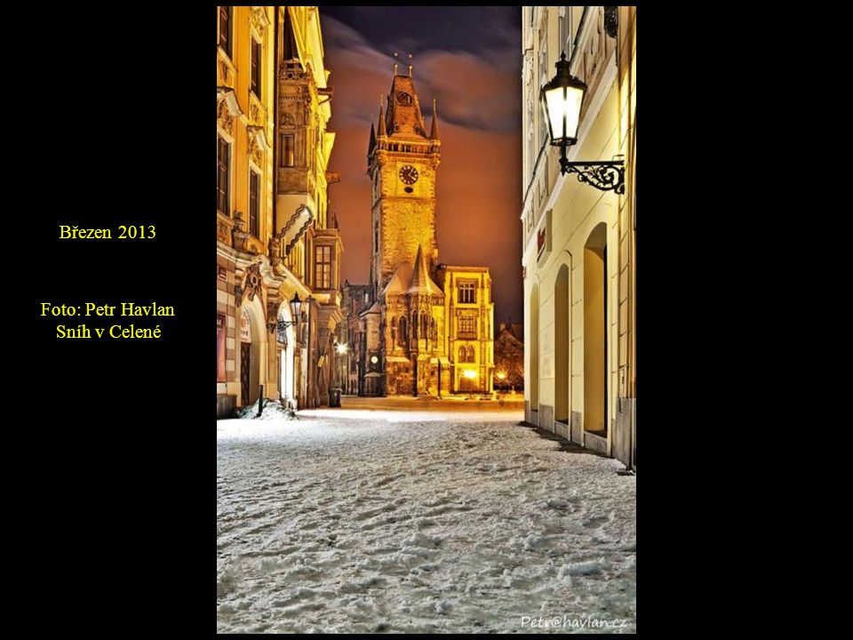 Březen 2013 Foto: Petr Havlan Sníh v Celené