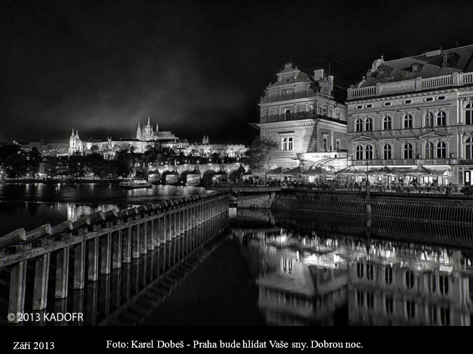 Foto: Karel Dobeš - Praha bude hlídat Vaše sny. Dobrou noc.