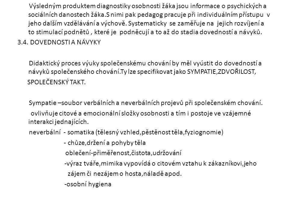 neverbální - somatika (tělesný vzhled,pěstěnost těla,fyziognomie)