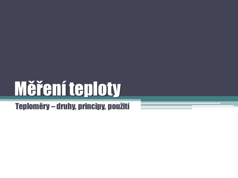 Teploměry – druhy, principy, použití