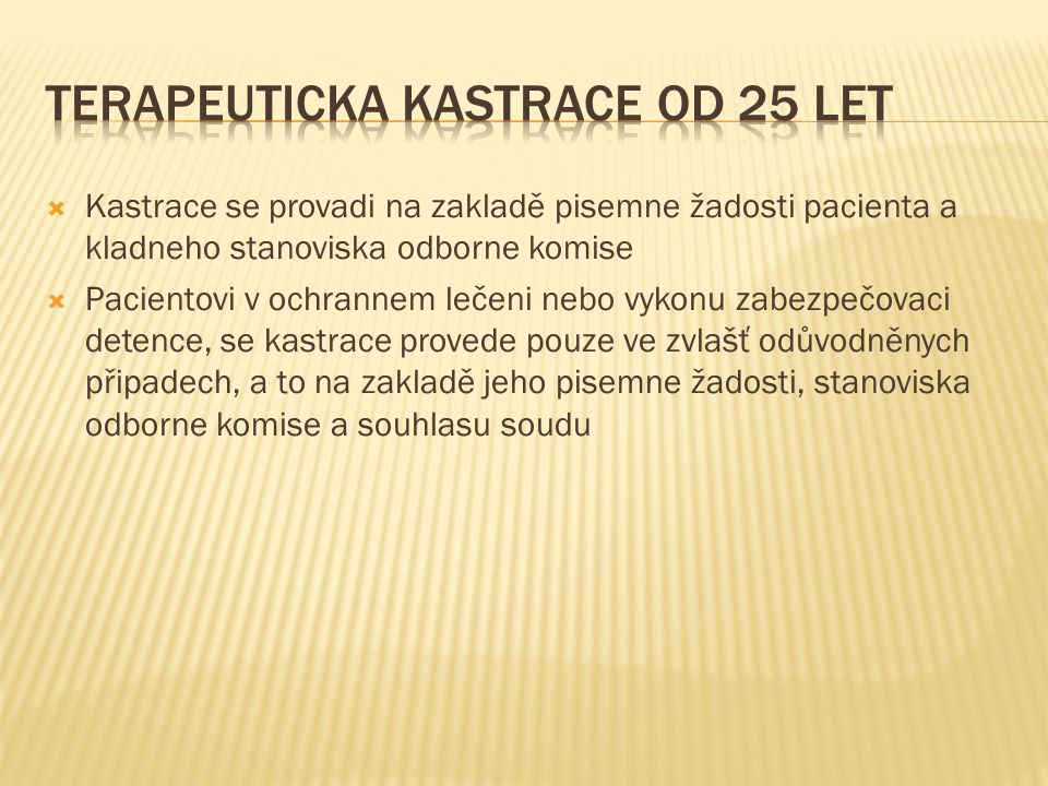 Terapeuticka kastrace od 25 let