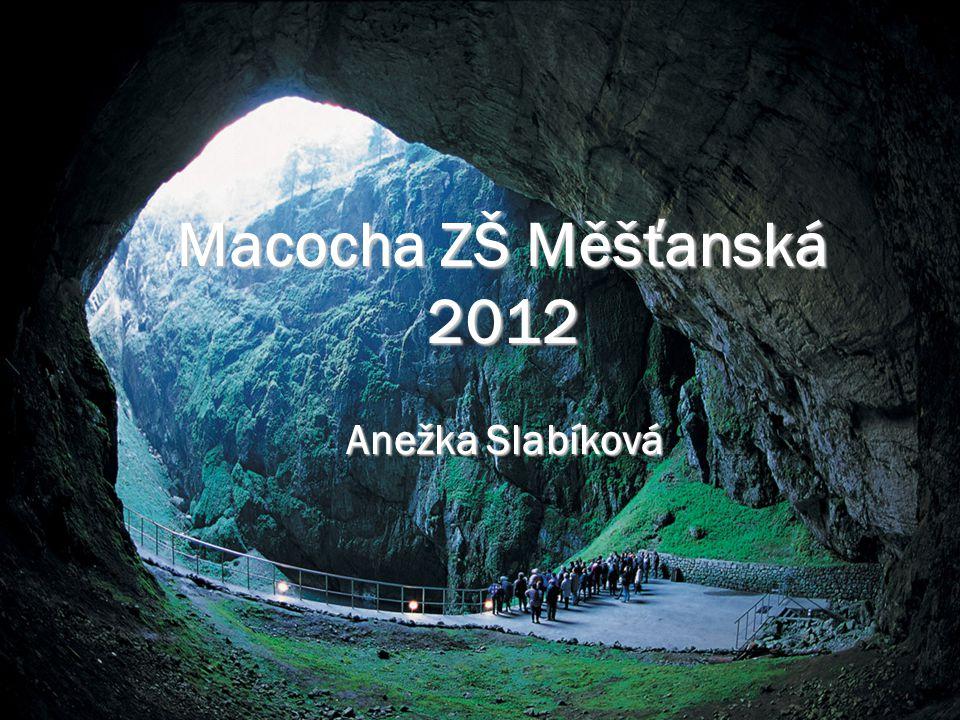 Macocha ZŠ Měšťanská 2012 Anežka Slabíková
