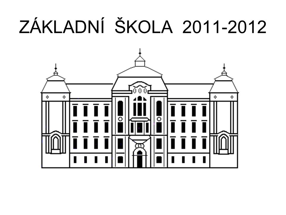 ZÁKLADNÍ ŠKOLA 2011-2012