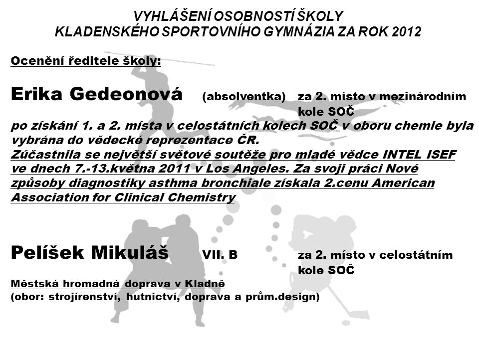 VYHLÁŠENÍ OSOBNOSTÍ ŠKOLY KLADENSKÉHO SPORTOVNÍHO GYMNÁZIA ZA ROK 2012