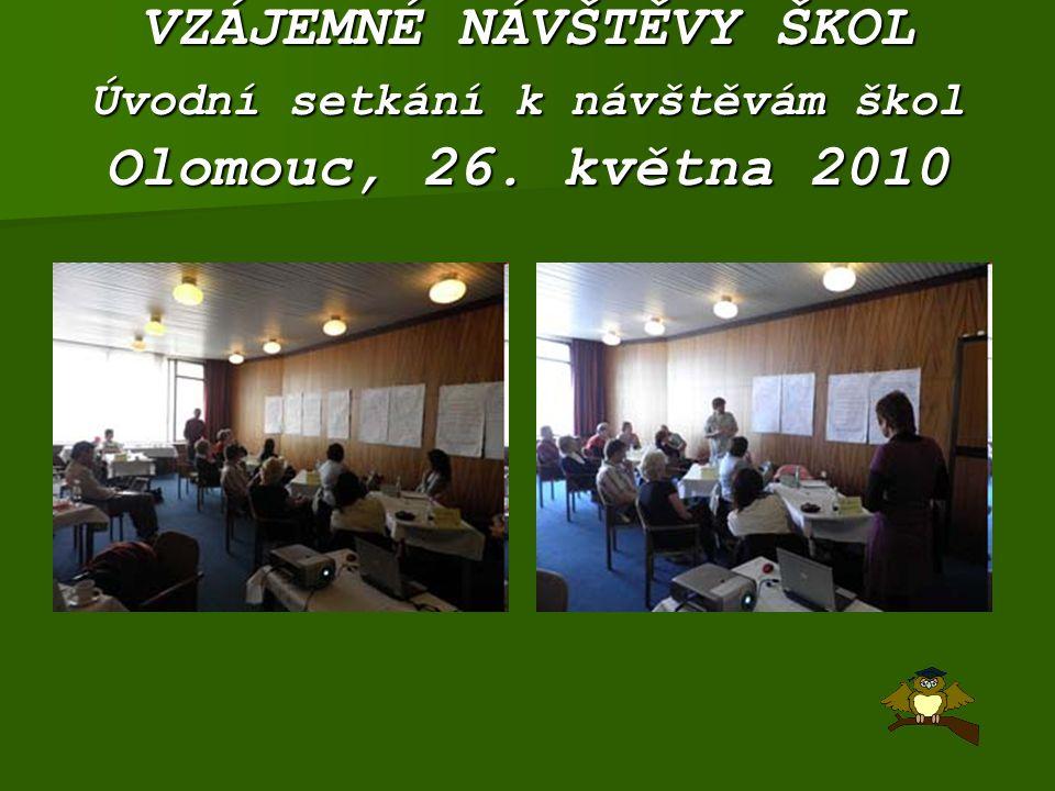 VZÁJEMNÉ NÁVŠTĚVY ŠKOL Úvodní setkání k návštěvám škol Olomouc, 26