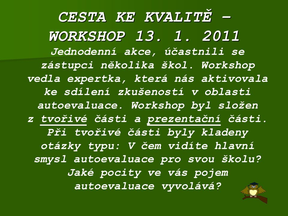 CESTA KE KVALITĚ – WORKSHOP 13. 1. 2011