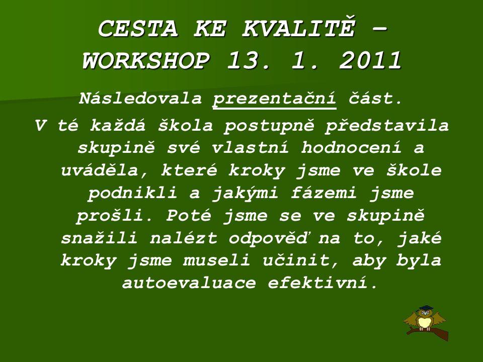 CESTA KE KVALITĚ – WORKSHOP 13. 1. 2011