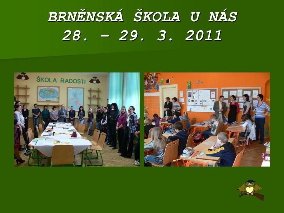 BRNĚNSKÁ ŠKOLA U NÁS 28. – 29. 3. 2011