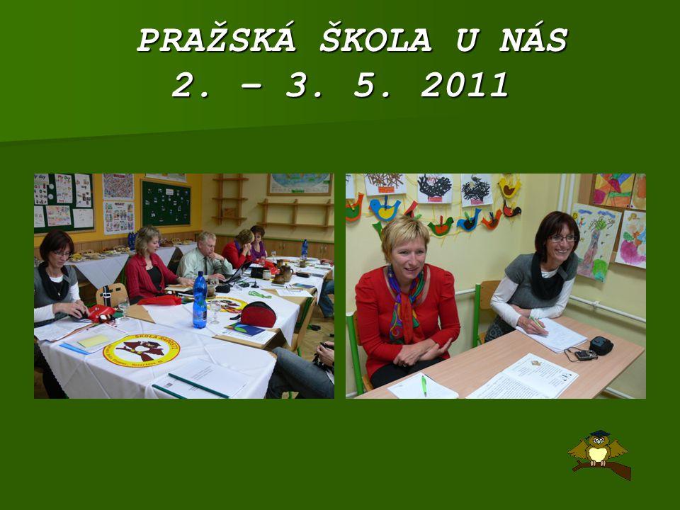 PRAŽSKÁ ŠKOLA U NÁS 2. – 3. 5. 2011