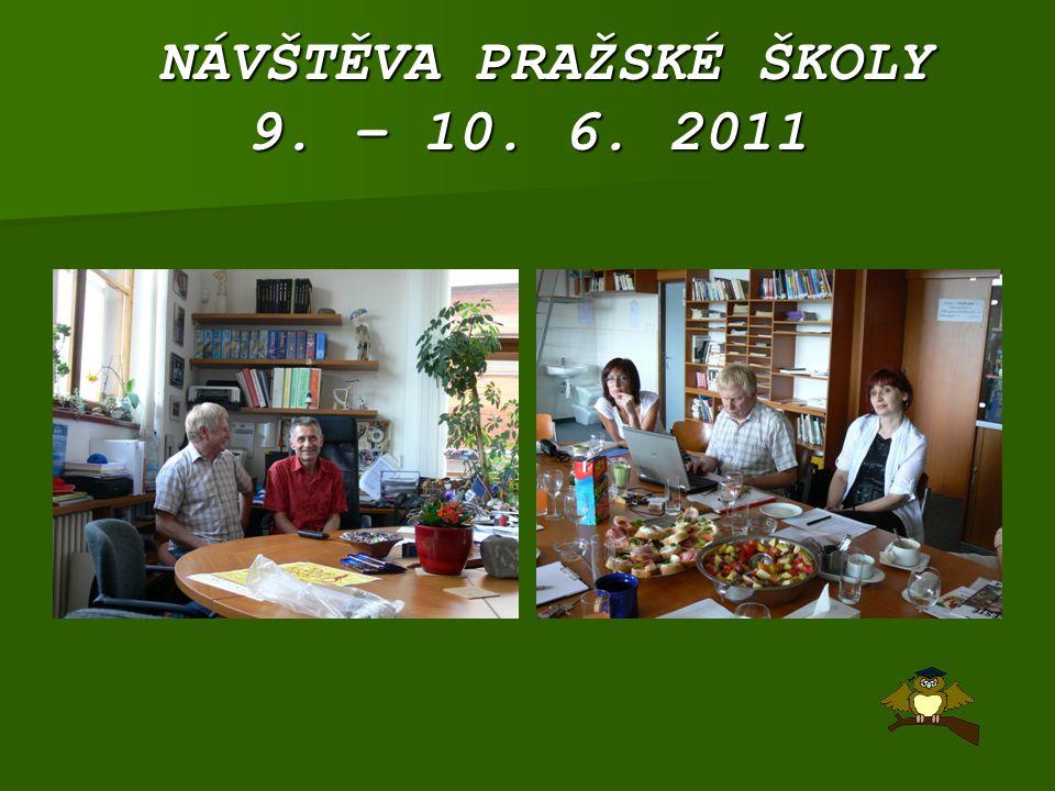 NÁVŠTĚVA PRAŽSKÉ ŠKOLY 9. – 10. 6. 2011