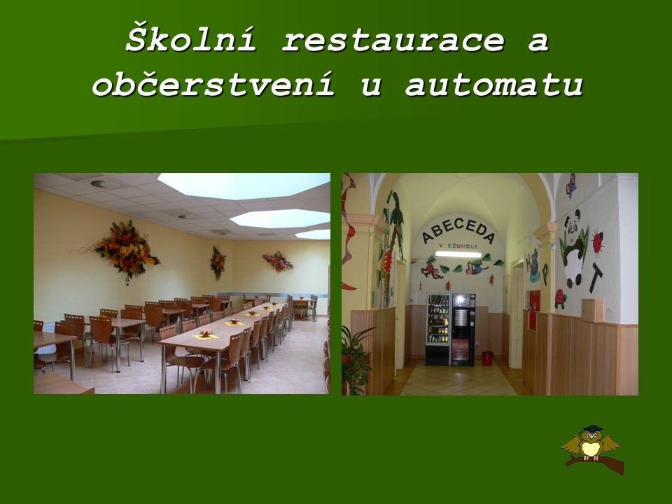 Školní restaurace a občerstvení u automatu
