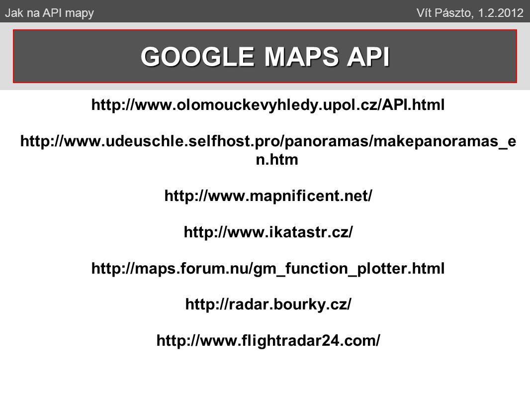 GOOGLE MAPS API http://www.olomouckevyhledy.upol.cz/API.html
