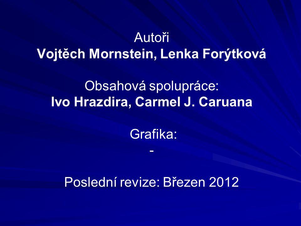 Autoři Vojtěch Mornstein, Lenka Forýtková Obsahová spolupráce: Ivo Hrazdira, Carmel J.