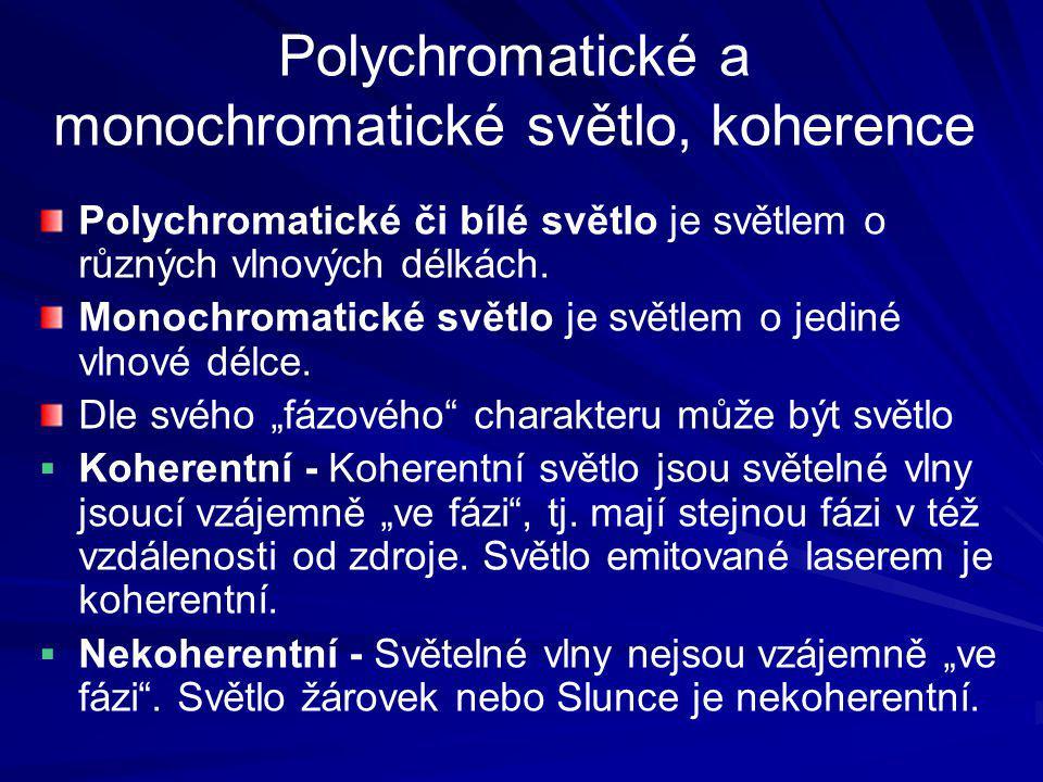 Polychromatické a monochromatické světlo, koherence