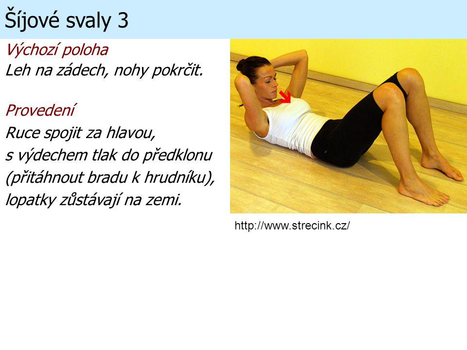 Šíjové svaly 3 Výchozí poloha Leh na zádech, nohy pokrčit. Provedení