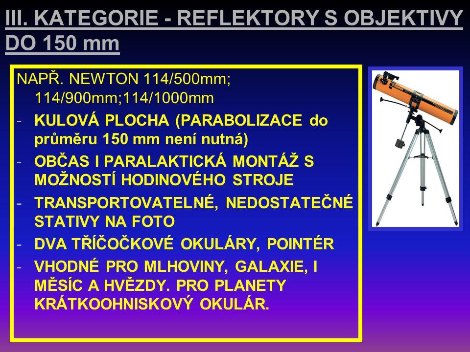 III. KATEGORIE - REFLEKTORY S OBJEKTIVY DO 150 mm