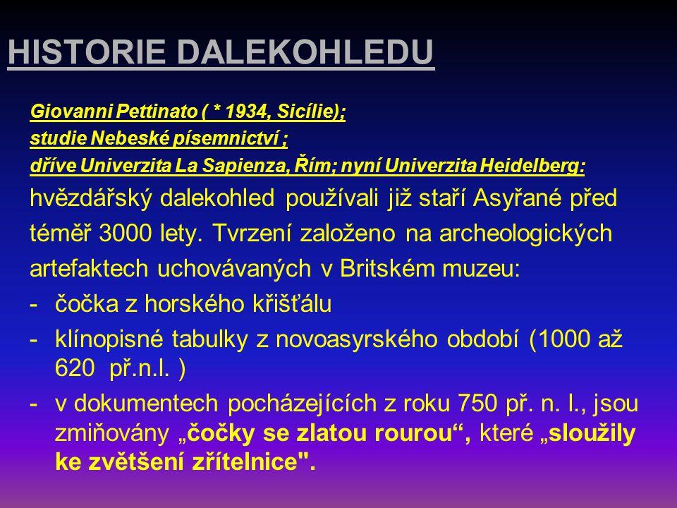 HISTORIE DALEKOHLEDU Giovanni Pettinato ( * 1934, Sicílie); studie Nebeské písemnictví ;