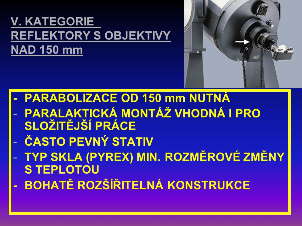V. KATEGORIE REFLEKTORY S OBJEKTIVY NAD 150 mm