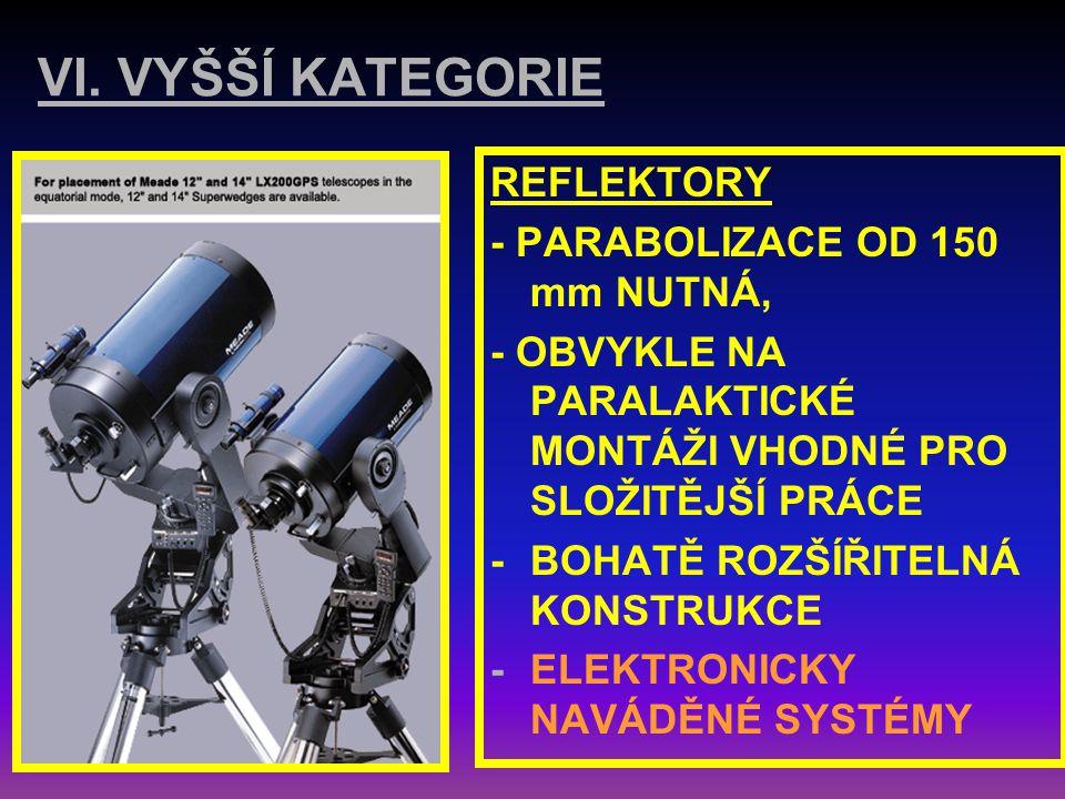 VI. VYŠŠÍ KATEGORIE REFLEKTORY - PARABOLIZACE OD 150 mm NUTNÁ,