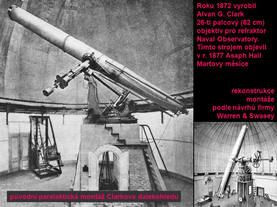 Roku 1872 vyrobil Alvan G. Clark. 26-ti palcový (62 cm) objektiv pro refraktor. Naval Observatory.
