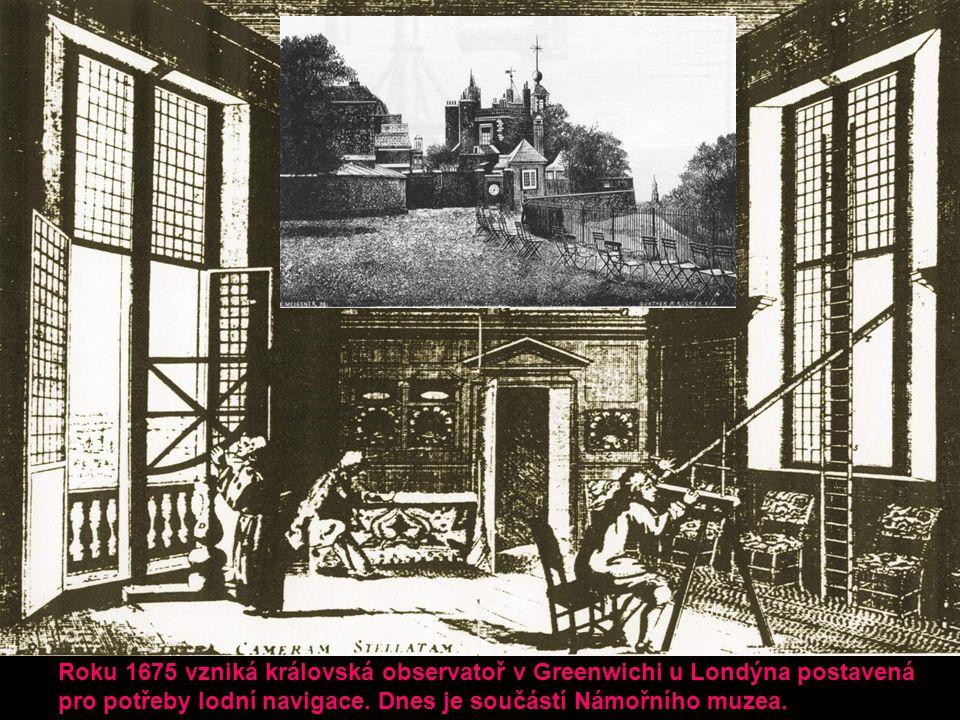 Roku 1675 vzniká královská observatoř v Greenwichi u Londýna postavená