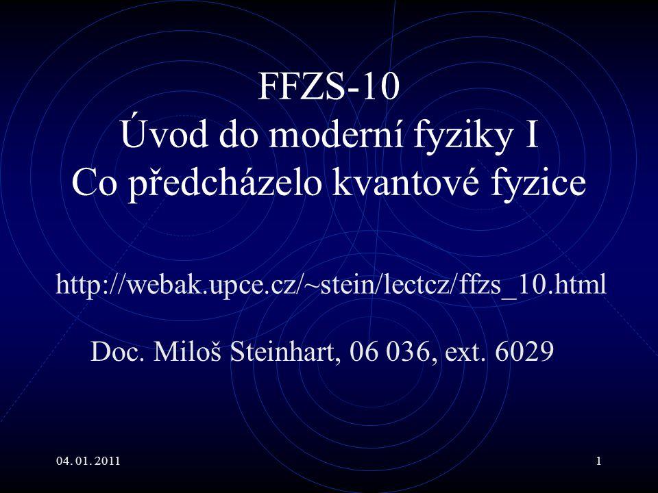 FFZS-10 Úvod do moderní fyziky I Co předcházelo kvantové fyzice