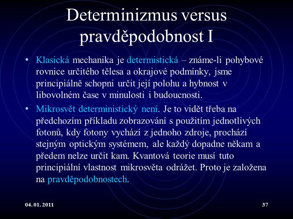 Determinizmus versus pravděpodobnost I