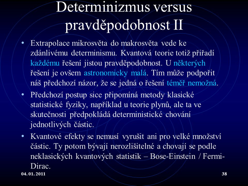 Determinizmus versus pravděpodobnost II