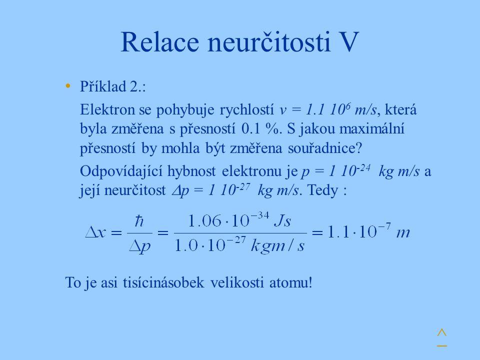 Relace neurčitosti V ^ Příklad 2.: