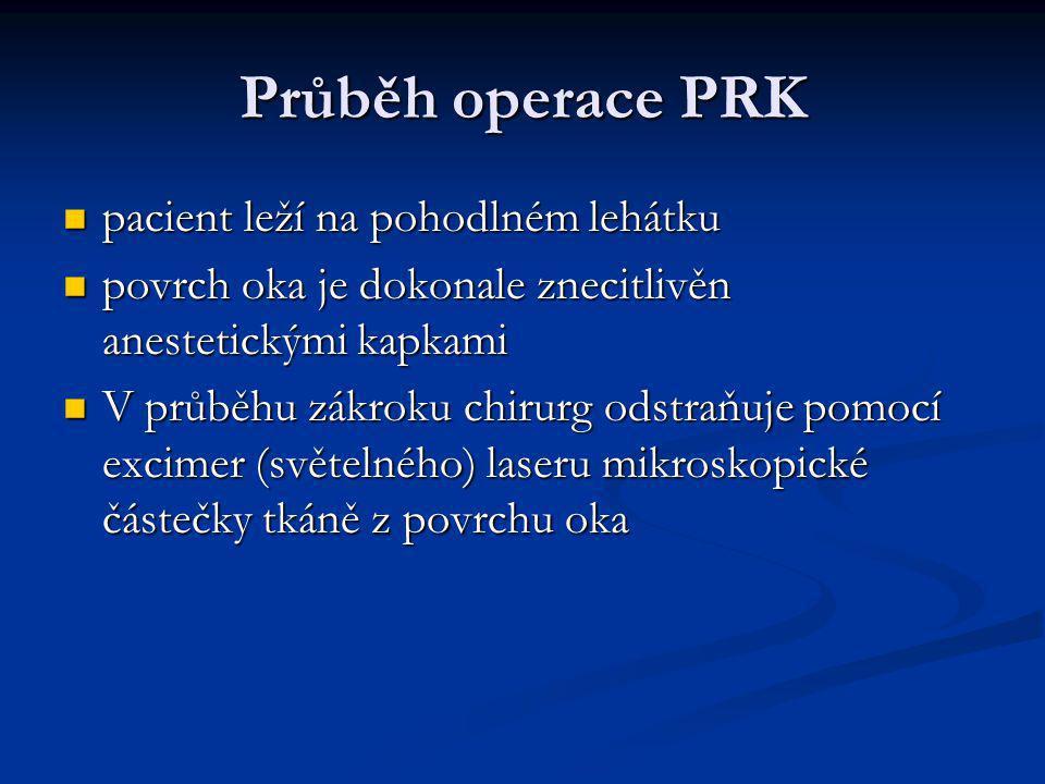 Průběh operace PRK pacient leží na pohodlném lehátku