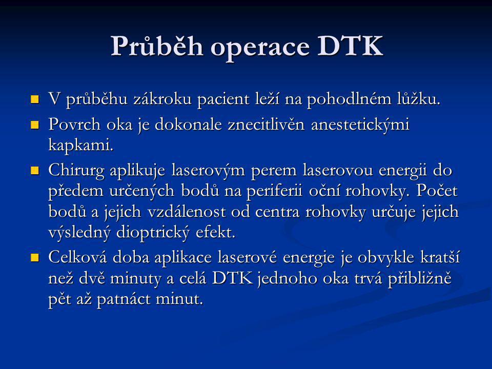 Průběh operace DTK V průběhu zákroku pacient leží na pohodlném lůžku.