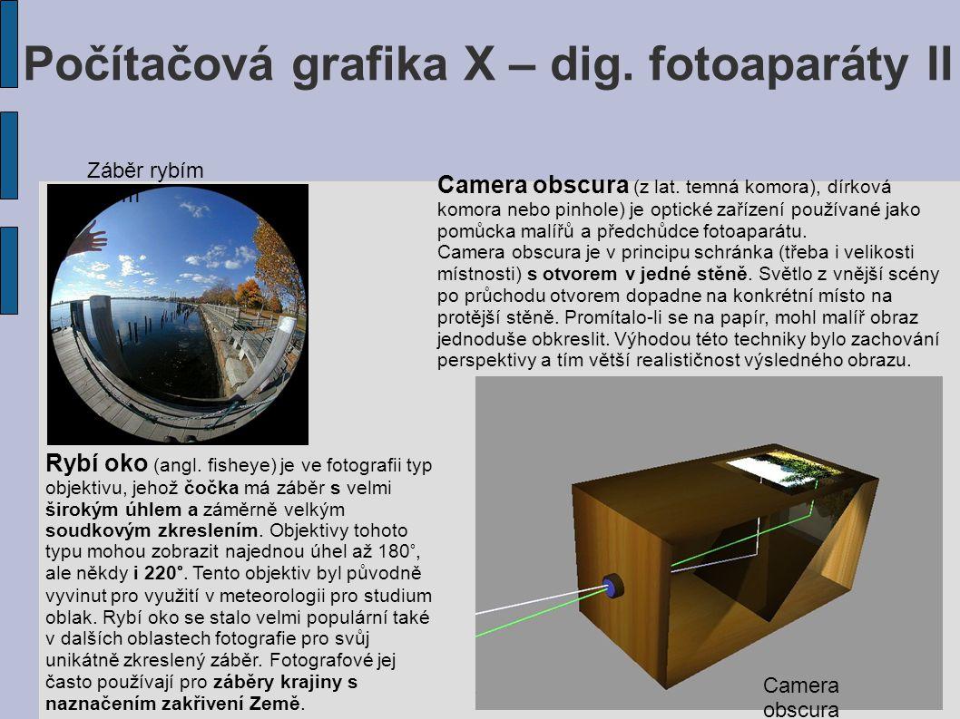 Počítačová grafika X – dig. fotoaparáty II