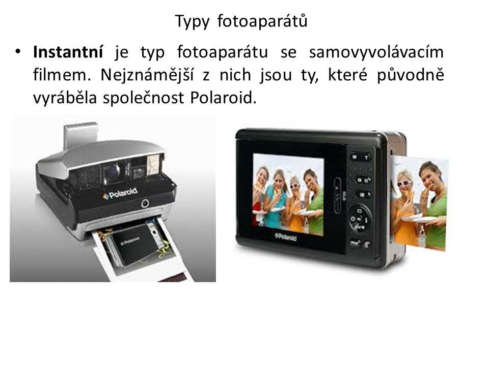 Typy fotoaparátů Instantní je typ fotoaparátu se samovyvolávacím filmem.