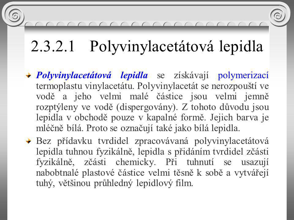 2.3.2.1 Polyvinylacetátová lepidla