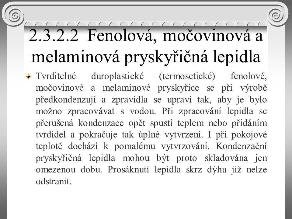 2.3.2.2 Fenolová, močovinová a melaminová pryskyřičná lepidla