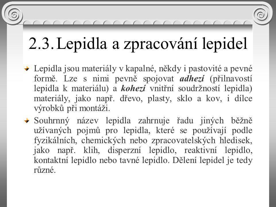 2.3. Lepidla a zpracování lepidel