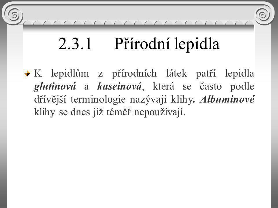 2.3.1 Přírodní lepidla