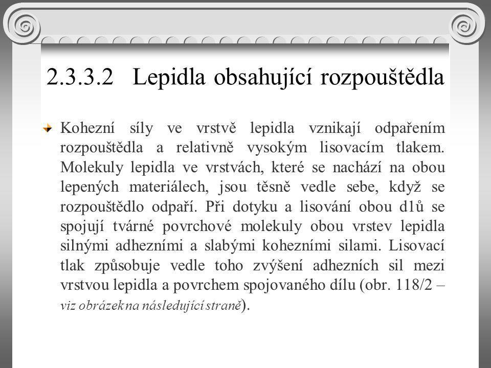 2.3.3.2 Lepidla obsahující rozpouštědla