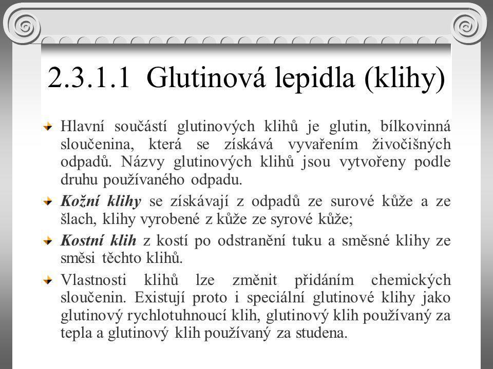 2.3.1.1 Glutinová lepidla (klihy)