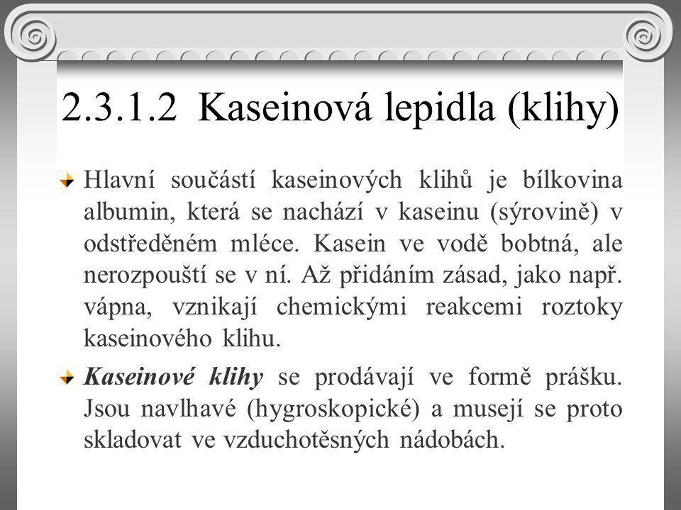 2.3.1.2 Kaseinová lepidla (klihy)