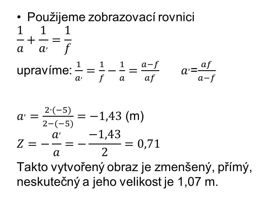 Použijeme zobrazovací rovnici