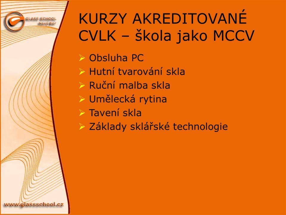 KURZY AKREDITOVANÉ CVLK – škola jako MCCV