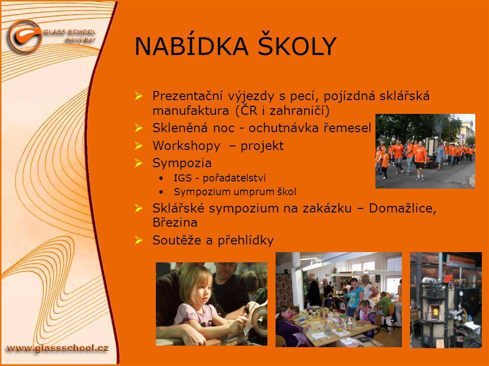 NABÍDKA ŠKOLY Prezentační výjezdy s pecí, pojízdná sklářská manufaktura (ČR i zahraničí) Skleněná noc - ochutnávka řemesel.