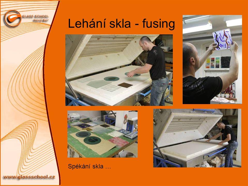 Lehání skla - fusing Spékání skla …