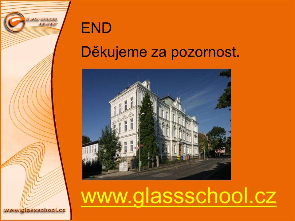 END Děkujeme za pozornost. www.glassschool.cz