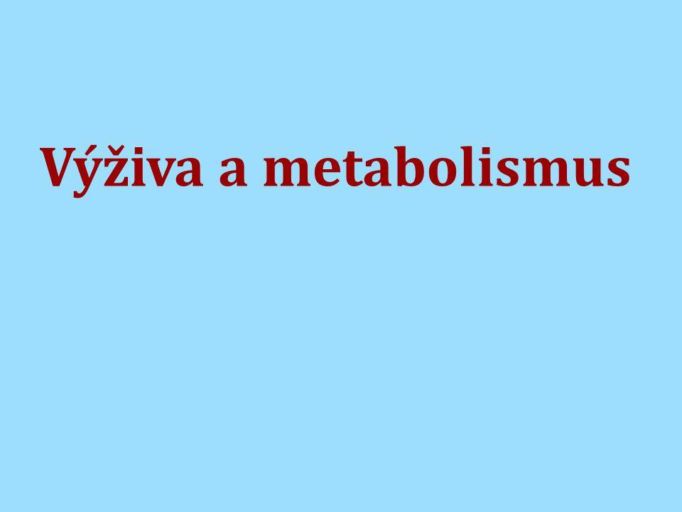 Výživa a metabolismus
